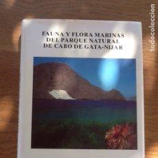 Libros de segunda mano: FAUNA Y FLORA MARINA DEL PARQUE NATURAL DEL CABO DE GATA-NIJAR. Lote 137692836