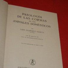 Libros de segunda mano: PATOLOGIA DE LAS COJERAS DE LOS ANIMALES DOMESTICOS, DE LUIS GILPEREZ GARCIA 1949. Lote 134543166
