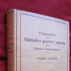 Libros de segunda mano de Ciencias: ED. LABOR: ELEMENTOS HIDRAULICA GENERAL APLICADA.MOTORES HIDRAULICOS.RUBIO SANJUAN.619 PG.4ªED.1956. Lote 134610350