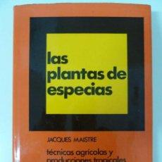 Livros em segunda mão: LAS PLANTAS DE ESPECIAS. JACQUES MAISTRE. Lote 134676790