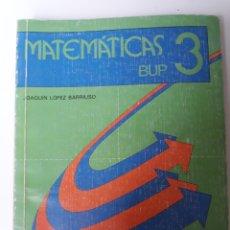 Libros de segunda mano de Ciencias: MATEMÁTICAS 3°BUP - JOAQUÍN LÓPEZ BARRIUSO. Lote 134742085