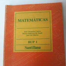 Libros de segunda mano de Ciencias: MATEMÁTICAS 1° BUP ED. SANTILLANA 1985. Lote 134750221