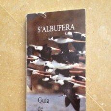 Libros de segunda mano: S'ALBUFERA. GUÍA DE PASEO (GOVERN BALEAR). Lote 134757566