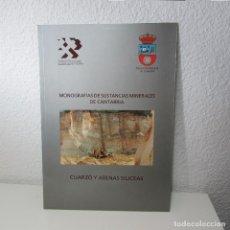 Libros de segunda mano: MONOGRAFÍAS SUSTANCIAS MINERALES CANTABRIA CUARZO ARENAS SILICEAS INSTITUTO GEOLÓGICO MINERO ESPAÑA. Lote 134772966