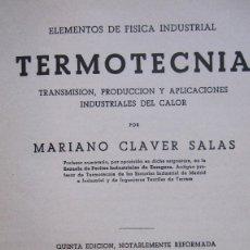 Libros de segunda mano de Ciencias: ED. DOSSAT: TERMOTECNIA.M. CLAVER SALAS. 377 PG.5ªED.1953. Lote 134779670
