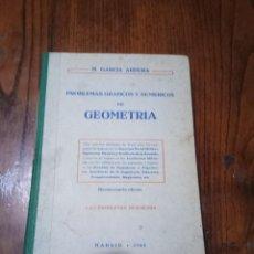 Libros de segunda mano de Ciencias: PROBLEMAS GRAFICOS Y NUMERICOS DE GEOMETRIA - M. GARCIA ARDURA - EDITORIAL HERNANDO. 1963. Lote 134870990