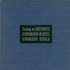 Libros de segunda mano de Ciencias: BOOK FORMING OF AUSTENITIC CHROMIUM-NICKEL STAINLESS STEELS. Lote 134907994