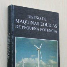 Libros de segunda mano de Ciencias: DISEÑO DE MÁQUINAS EÓLICAS DE PEQUEÑA POTENCIA - ROSATO, MARIO A.. Lote 134962359