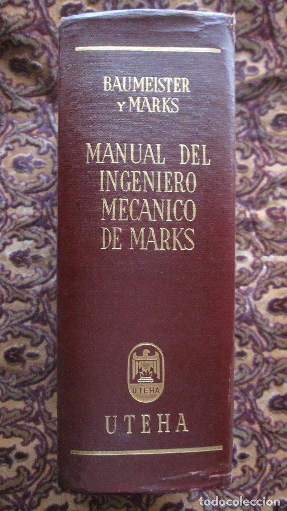 GRAN VOLUMEN UTEHA: BAUMEISTER Y MARKS. MANUAL DEL INGENIERO MECANICO DE MARKS. **1ª EDIC.**2.597 PA (Libros de Segunda Mano - Ciencias, Manuales y Oficios - Física, Química y Matemáticas)