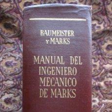 Libros de segunda mano de Ciencias: GRAN VOLUMEN UTEHA: BAUMEISTER Y MARKS. MANUAL DEL INGENIERO MECANICO DE MARKS. **1ª EDIC.**2.597 PA. Lote 144928914