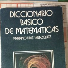 Libros de segunda mano de Ciencias: DICCIONARIO DE MATEMÁTICAS. MARIANO DIAZ VELÁZQUEZ. Lote 135055375