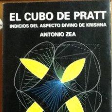 Libros de segunda mano de Ciencias: EL CUBO DE PRATT. INDICIOS DEL ASPECTO DIVINO DE KRISHNA. ANTONIO ZEA. 1ª EDICIÓN . Lote 135310378
