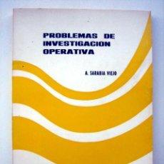 Libros de segunda mano de Ciencias: PROBLEMAS DE INVESTIGACIÓN OPERATIVA, DE ANGEL SARABIA VIEJO. Lote 135385706