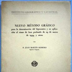 Libros de segunda mano: NUEVO METODO GRAFICO PARA LA DETERMINACION DEL HIPOCENTRO.JUAN MARTIN ROMERO 1955. Lote 296639278