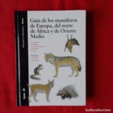 Libros de segunda mano: LIBRO GUÍA DE LOS MAMÍFEROS DE EUROPA, DEL NORTE DE ÁFRICA Y DE ORIENTE MEDIO - LYNX 2009. Lote 135450278