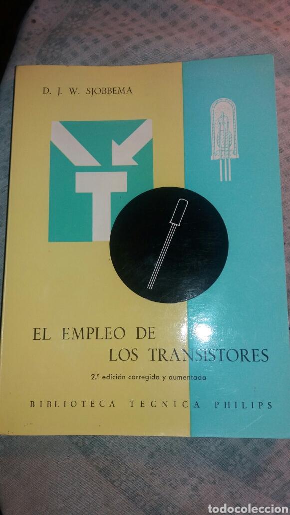 ANTIGUO LIBRO DE 1967 EL EMPLEO DE LOS TRANSISTORES (Libros de Segunda Mano - Ciencias, Manuales y Oficios - Física, Química y Matemáticas)