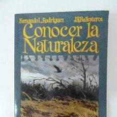 Libros de segunda mano: CONOCER LA NATURALEZA. RODRÍGUEZ. BALLESTEROS. Lote 135650143