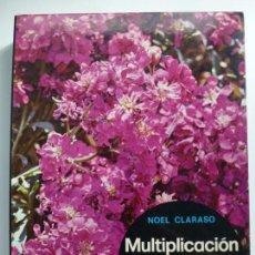 Libros de segunda mano: MULTIPLICACIÓN DE LAS PLANTAS DE JARDÍN. NOEL CLARASO.. Lote 135691279