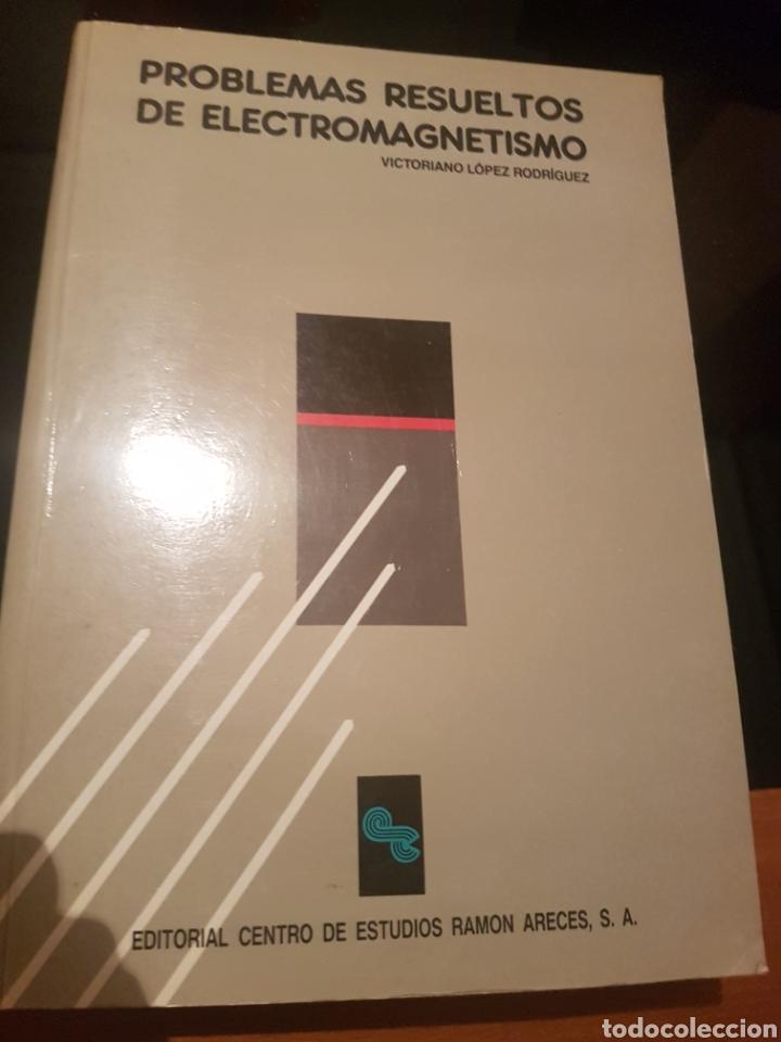 PROBLEMAS RESUELTOS DE ELECTROMAGNETISMO (Libros de Segunda Mano - Ciencias, Manuales y Oficios - Física, Química y Matemáticas)
