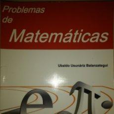 Libros de segunda mano de Ciencias: PROBLEMAS DE MATEMÁTICAS. UBALDO USUNÁRIZ BALANZATEGUI. PREPARACIÓN PARA CARRERAS DE INGENIERÍA. AÑO. Lote 149351264