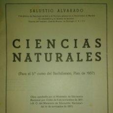 Libros de segunda mano: CIENCIAS NATURALES. PARA 5°CURSO DEL BACHILLERATO, SALUSTIO ALVARADO. PLAN DE 1957. 4° EDICIÓN. MADR. Lote 135808917