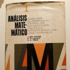 Libros de segunda mano de Ciencias: ANALISIS MATEMATICO. TOMO I. J. REY PASTOR. ED. KAPELUSZ. 1952 (ED. 1963). Lote 135850071