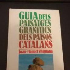 Libros de segunda mano: GUIA DELS PAISATGES GRANÍTICS DELS PAÏSOS CATALANS - J M VILAPLANA - PAISAJES GRANITICOS CATALUNYA. Lote 135903893