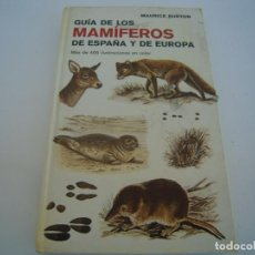 Livres d'occasion: GUIA DE LOS MAMIFEROS DE ESPAÑA Y EUROPA MAURICE BURTON. Lote 136151822