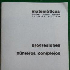 Libros de segunda mano de Ciencias: CUADERNO BARREIRO-RUBIO. PROGRESIONES. NÚMEROS COMPLEJOS.. Lote 136298474