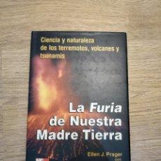 Libros de segunda mano de Ciencias: LA FURIA DE NUESTRA MADRE TIERRA DE ELLEN J. PRAGER. Lote 136345570