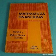 Libros de segunda mano de Ciencias: MATEMÁTICAS FINANCIERAS. FRANK AYRES, JR. TEORÍA Y 500 PROBLEMAS RESUELTOS. Lote 136431128