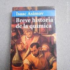 Libros de segunda mano de Ciencias: BREVE HISTORIA DE LA QUIMICA. Lote 136499366