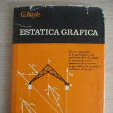 Libros de segunda mano de Ciencias: BIBLIOTECA TÉCNICA. ESTÁTICA GRÁFICA. JORGE BAYLE. EDITORIAL HISPANO EUROPEA 1966. Lote 136506150