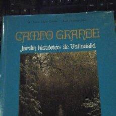 Livres d'occasion: CAMPO GRANDE. JARDÍN HISTÓRICO DE VALLADOLID (VALLADOLID, 1991). Lote 136742882
