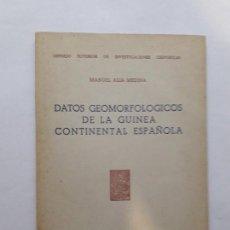 Libros de segunda mano: DATOS GEOMORFOLÓGICOS DE LA GUINEA CONTINENTAL ESPAÑOLA. - ALIA MEDINA, MANUEL. 1951.. Lote 137136826