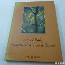 Libros de segunda mano: ANXEL FOLE,A NATUREZA E AS ARBORES-XUNTA DE GALICIA -N 2. Lote 137342582