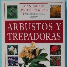 Libros de segunda mano: ARBUSTOS Y TREPADORAS. MANUAL DE INDENTIFICACION. ROYAL HORTICULTURAL SOCIETY. EDIT. BLUME. 1996. Lote 137562054