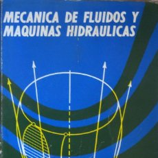 Libros de segunda mano de Ciencias: MECÁNICA DE FLUIDOS Y MÁQUINAS HIDRAULICAS - CLAUDIO MATAIX. Lote 137594878