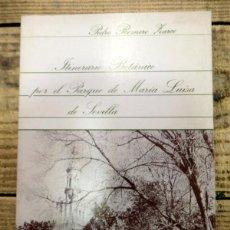 Libros de segunda mano: ITINERARIO BOTANICO POR EL PARQUE DE MARIA LUISA DE SEVILLA, PEDRO ROMERO ZARCO. Lote 137659322