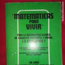Libros de segunda mano de Ciencias: MATEMATICAS PARA VIVIR - TODA LA MATEMATICA CLASICA DE CARACTER ELEMENTAL Y MEDIO- J. A. RUIZ MATIAS. Lote 137762402