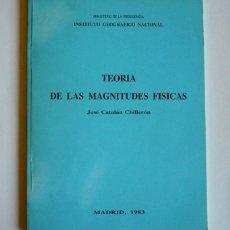 Libros de segunda mano de Ciencias: TEORIA DE LAS MAGNITUDES FISICAS - JOSE CATALAN CHILLERON. Lote 137790970