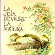 Libros de segunda mano: EDITH HOLDEN : LA JOIA DE VIVIR LA NATURA (BLUME, 1980) PRIMERA EDICIÓ EN CATALÀ. Lote 137888594