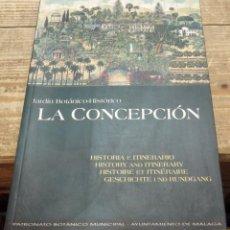 Libros de segunda mano: LA CONCEPCIÓN JARDÍN BOTÁNICO-HISTÓRICO. HISTORIA E ITINERARIO. 1996. AYUNTAMIENTO DE MÁLAGA, 113 PÁ. Lote 138207486