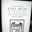 Libros de segunda mano: DE RE METALICA- PEREZ DE VARGAS. NUMERADO 000375- CONSEJO SUP. INGENIEROS DE MINAS-. Lote 138392702