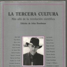 Libros de segunda mano de Ciencias: LA TERCERA CULTURA. MAS ALLA DE LA REVOLUCION CIENTIFICA. ED. JOHN BROCKMAN. TUSQUETS METATEMAS. Lote 140524790