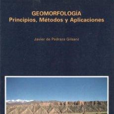 Libros de segunda mano: GEOMORFOLOGIA. PRINCIPIOS, MÉTODOS Y APLICACIONES. JAVIER DE PEDRAZA. 1996. Lote 221118036