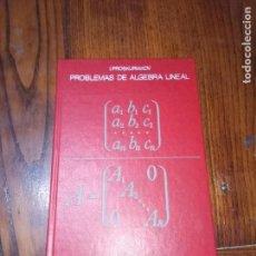 Libros de segunda mano de Ciencias: PROBLEMAS DE ALGEBRA LINEAL-I.PROSKURIAKOV.1986.. Lote 138893402