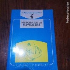 Libros de segunda mano de Ciencias: HISTORIA DE LA MATEMÁTICA- JUAN ARGÜELLES RODRÍGUEZ.. Lote 138903206