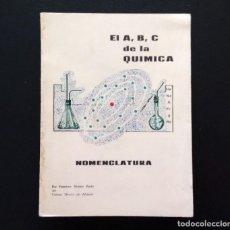 Libros de segunda mano de Ciencias: EL A, B, C DE LA QUÍMICA. NOMECLATURA. FRANCISCO MONTES PARDO. 1ª EDICIÓN. MADRID, 1965.. Lote 138945450