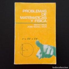 Libros de segunda mano de Ciencias: PROBLEMAS DE MATEMÁTICAS Y FÍSICA. SIXTO RÍOS Y JOSÉ Mª RÍOS. ED. MAGISTERIO ESPAÑOL. MADRID, 1968.. Lote 138948002